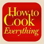 HOW TO COOK EVERYTHING :: The indispensable book becomes a handy app.