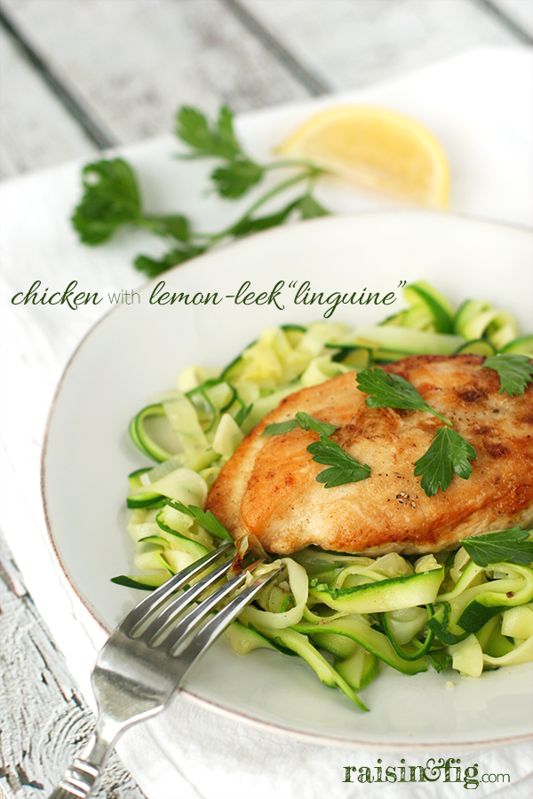 Chicken with Lemon-Leek Zucchini Linguine